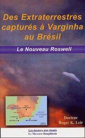 Des extraterrestres capturés à Varginha au Brésil ; le nouveau Roswell - Couverture - Format classique