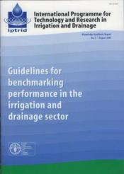 Guidelines for benchmarking performance in the irrigation and drainage sector ; iptrid knowledge synth - Couverture - Format classique