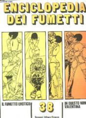 Enciclopedia Dei Fumetti N° 38 Il Fumetto Erotico, Valentina... Texte En Italien. - Couverture - Format classique