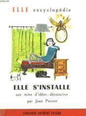 Elle S'Installe. Une Mine D'Idees Decoration. Collection : Elle Encyclopedie N° 17 - Couverture - Format classique