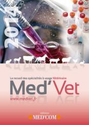Med'vet ; le recueil des spécialités à usage véérinaire - Couverture - Format classique