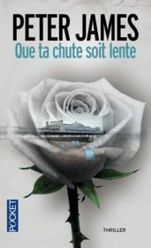 Que ta chute soit lente  - Peter James
