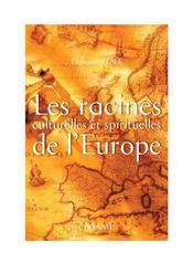 Les racines culturelles et spirituelles de l'europe - Intérieur - Format classique