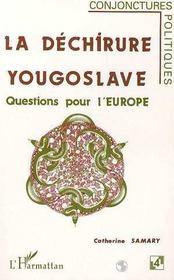 La Dechirure Yougoslave ; Questions Pour L'Europe - Intérieur - Format classique