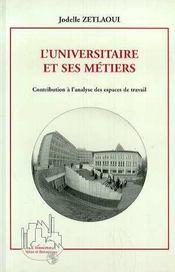 L'Universitaire Et Ses Metiers ; Contribution A L'Analyse Des Espaces De Travail - Intérieur - Format classique