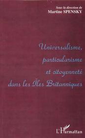 Universalisme Particularisme Et Citoyennete Dans Les Iles Britanniques - Intérieur - Format classique