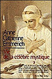 La vie d'Anne-Catherine Emmerich ; vie de la célèbre mystique t.3 - Intérieur - Format classique