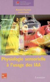 Physiologie Sensorielle A L'Usage Des Iaa (Collection Staa) - Couverture - Format classique