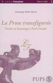 Prose Transfiguree. Etudes En Hommage A Paul Claudel - Couverture - Format classique