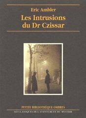 Intrusions Du Dr Czissar (Les) - Intérieur - Format classique