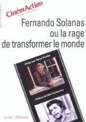 Fernando Solanas ou la rage de transformer le monde - Couverture - Format classique