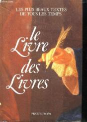 Le Livre des livres. Les plus beaux textes de tous les temps - Couverture - Format classique