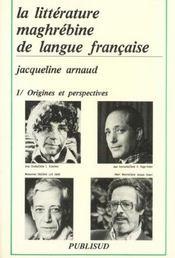 La litterature maghrebine de langue francaise - Intérieur - Format classique