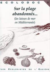 Sur les plages abandonnées... ; les laisses de mer en Méditerranée. - Couverture - Format classique