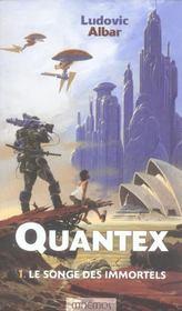 Quantex t.1 ; le songe des immortels - Intérieur - Format classique