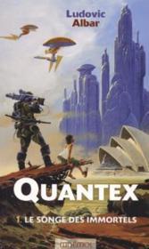 Quantex t.1 ; le songe des immortels - Couverture - Format classique