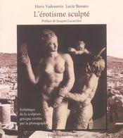 L'Erostisme Sculpte ; Esthetique De La Sculpture Grecque Revelee Par La Photographie - Intérieur - Format classique