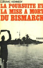 La Poursuite Et La Mise A Mort Du Bismarck. - Couverture - Format classique