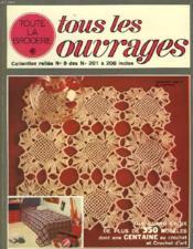 Toute La Broderie. Tous Les Ouvrages. Collection Reliee N° 9. Des N°201 A 206 Inclus. Un Grand Choix De Plus De 350 Modeles Dont Un Centaine Au Crochet Et Crochet D'Art. - Couverture - Format classique