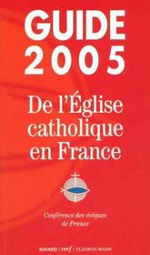 Guide 2005 De L'Eglise Catholique En France - Intérieur - Format classique