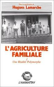 L'agriculture familiale t.1 ; une réalite polymorphe - Couverture - Format classique