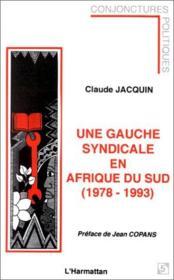 Une gauche syndicale en Afrique du Sud (1978-1993) - Couverture - Format classique