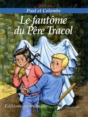 Paul Et Colombe 03 - Le Fantome Du Pere Tracol - Couverture - Format classique