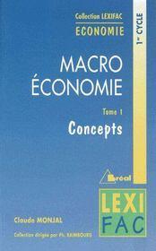 Macro économie t.1 ; concepts ; 1er cycle - Couverture - Format classique