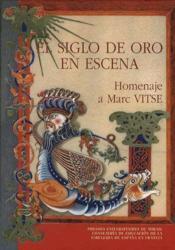 El Siglo De Oro En Escena. Homenaje A Marc Vitse - Couverture - Format classique