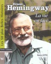 Ernest hemingway, la vie en face - Intérieur - Format classique