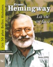 Ernest hemingway, la vie en face - Couverture - Format classique