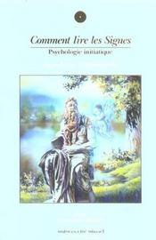 Comment Lire Les Signes ; Psychologie Initiatique - Intérieur - Format classique