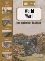 Vente livre :  World war I ; from mobilisation to the armistice  - Yann Thomas