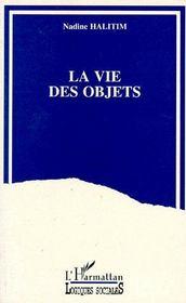 La Vie Des Objets - Couverture - Format classique