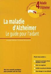La maladie d'Alzheimer ; le guide pour l'aidant - Intérieur - Format classique