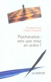 Psychanalyse : vers une mise en ordre ? - Couverture - Format classique