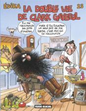 Edika T.23 ; La Double Vie De Clark Gaybeul - Couverture - Format classique