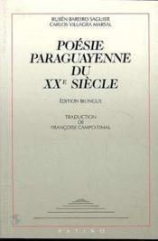 Poésie paraguayenne du Xxe siècle (édition bilingue) - Couverture - Format classique