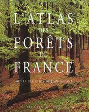 L Atlas Des Forets De France - Intérieur - Format classique
