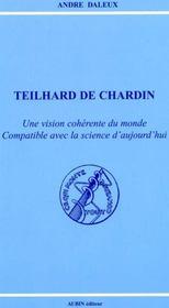 Teilhard De Chardin. Une Vision Coherente Du Monde Compatible Avec La Science D'Aujourd'Hui - Intérieur - Format classique