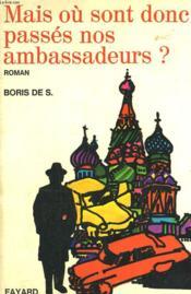 Mais Ou Sont Donc Passes Nos Ambassadeurs? - Couverture - Format classique