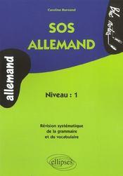 Sos Allemand Niveau 1 Revision Systematique De La Grammaire Et Du Vocabulaire - Intérieur - Format classique