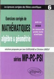 Exercices Corriges De Mathematiques Concours Scientifiques Tome 6 1997-1999 Mp Pc Psi Algebre Geomet - Intérieur - Format classique
