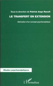 Le Transfert En Extension ; Derivation D'Un Concept Psychanalytique - Couverture - Format classique