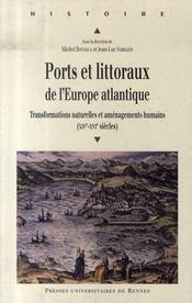 Ports et littoraux de l'europe atlantique ; transformations naturelles et aménagements humains - Intérieur - Format classique