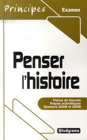 Penser l'histoire ; thème de français ; prépas scientifiques sessions 2008 et 2009 - Intérieur - Format classique