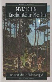 Myrdhin ou l'enchanteur merlin - Intérieur - Format classique