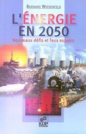 L'énergie en 2050 ; nouveaux défis et faux espoirs - Intérieur - Format classique
