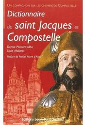 Dictionnaire De Saint Jacques Et Compostelle - Couverture - Format classique