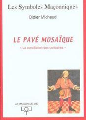Le pavé mosaïque ; la conciliation des contraires - Intérieur - Format classique